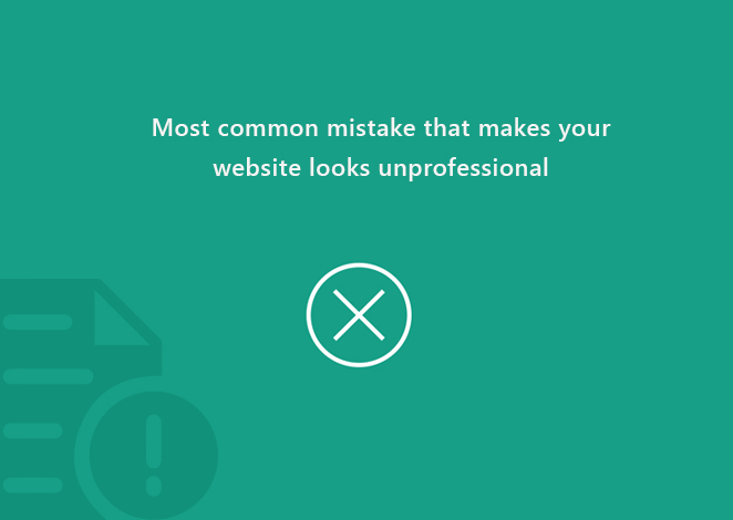 Common mistake that makes website looks unprofessional