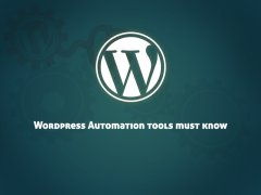 WordPress Automation tools you must know